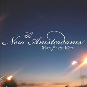 The New Amsterdams - Worse for the Wear